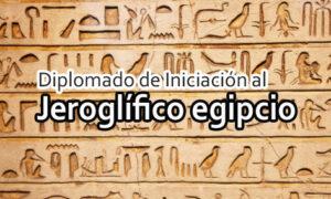 Diplomado de iniciación al jeroglífico egipcio