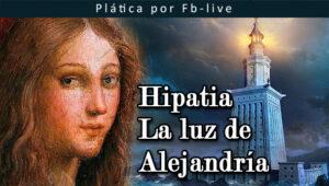Hipatia, la luz de Alejandría @ Facebook Live