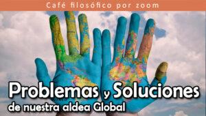 Problemas y soluciones de nuestra aldea global @ Zoom